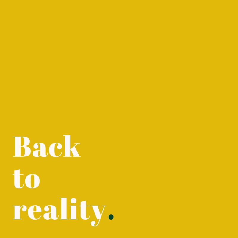 retour à la réalité